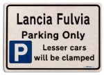 Lancia Fulvia Car Owners Gift| New Parking only Sign | Metal face Brushed Aluminium Lancia Fulvia Model